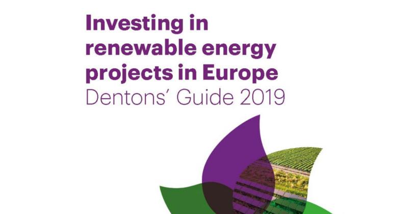 Довідник Dentons 2019 «Інвестування у джерела відновлювальної енергії в Європі»